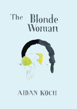 The Blonde Woman by Aidan Koch