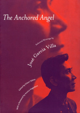 The Anchored Angel: Selected Writings by José Garcia Villa