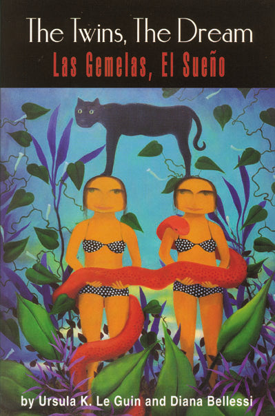 The Twins, the Dream/Las Gemelas, El Sueno (English and Spanish Edition) by Ursula Le Guin and Diana Bellessi