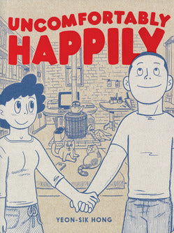 Uncomfortably Happily by Yeon-sik Hong