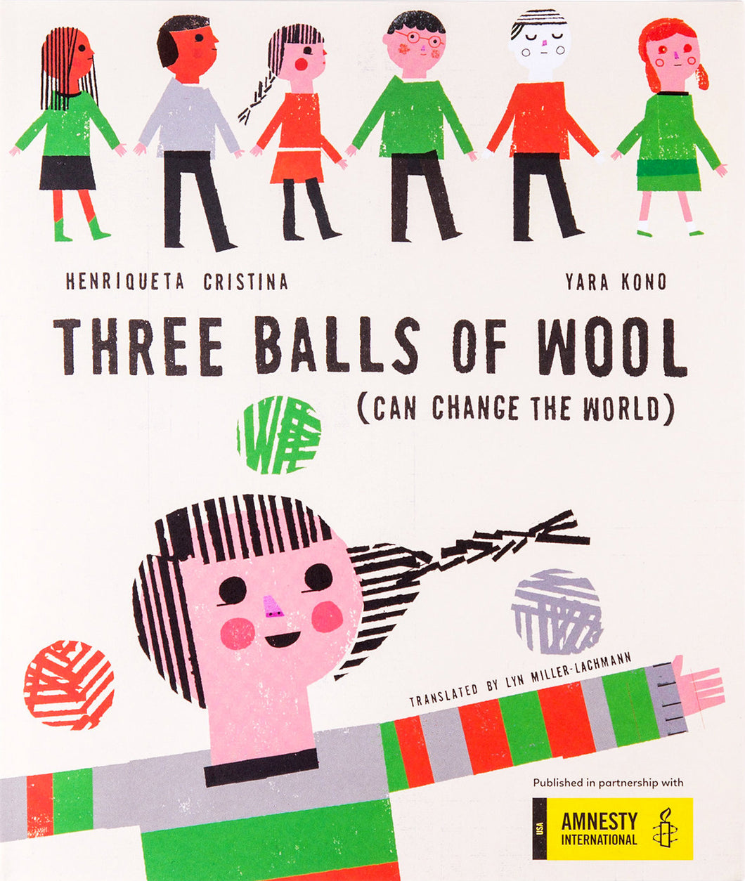 Three Balls of Wool (Can Change the World) by Henriqueta Cristina and Yara Kono