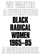 We Wanted a Revolution: Black Radical Women, 1965–85: A Sourcebook