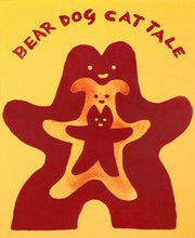 Bear Dog Cat Tale by Rosie Brand