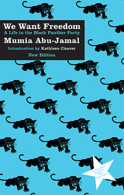 We Want Freedom: A Life in the Black Panther Party by Mumia Abu-Jamal
