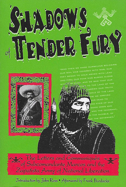 Shadows of Tender Fury: Letters and Communiques of Subcomandante Marcos