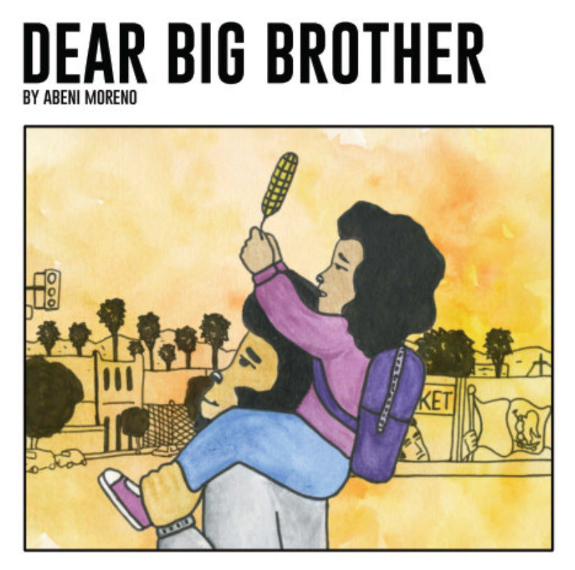 Dear Big Brother by Abeni Moreno