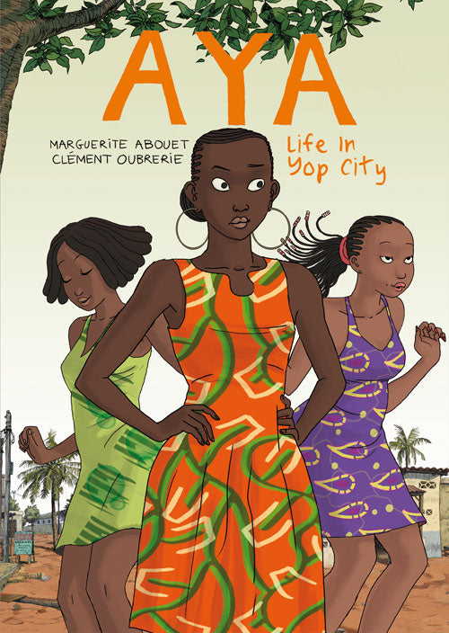 Aya: Life in Yop City by Marguerite Abouet and Clément Oubrerie