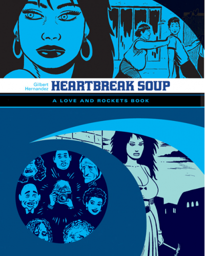 Love and Rockets Library: Heartbreak Soup by Gilbert Hernandez