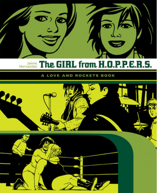 Love and Rockets Library: The Girl from H.O.P.P.E.R.S. by Jaime Hernandez