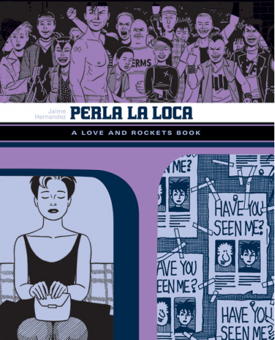 Love and Rockets Library: Perla La Loca by Jaime Hernandez