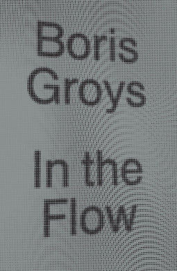 In the Flow by Boris Groys