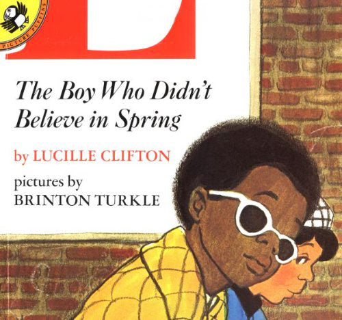 The Boy Who Didn't Believe in Spring by Lucille Clifton