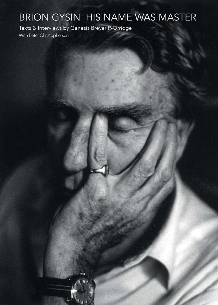 Brion Gysin: His Name Was Master