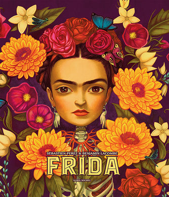 Frida by Sébastian Perez and Benjamin Lacombe