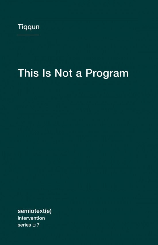 This Is Not a Program by Tiqqun