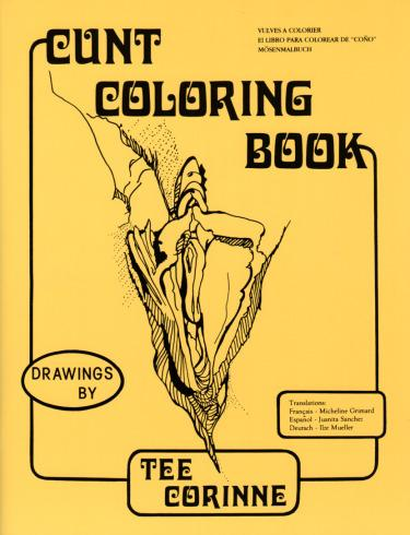 Cunt Coloring Book by Tee Corinne