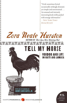Tell My Horse: Voodoo and Life in Haiti and Jamaica by Zora Neale Hurston