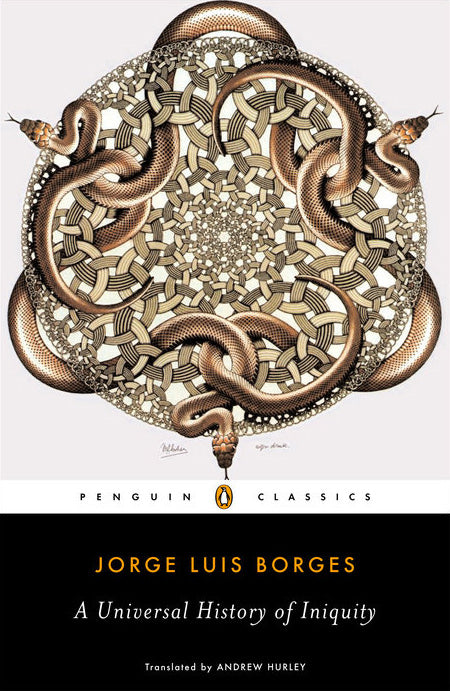 A Universal History of Iniquity by Jorge Luis Borges