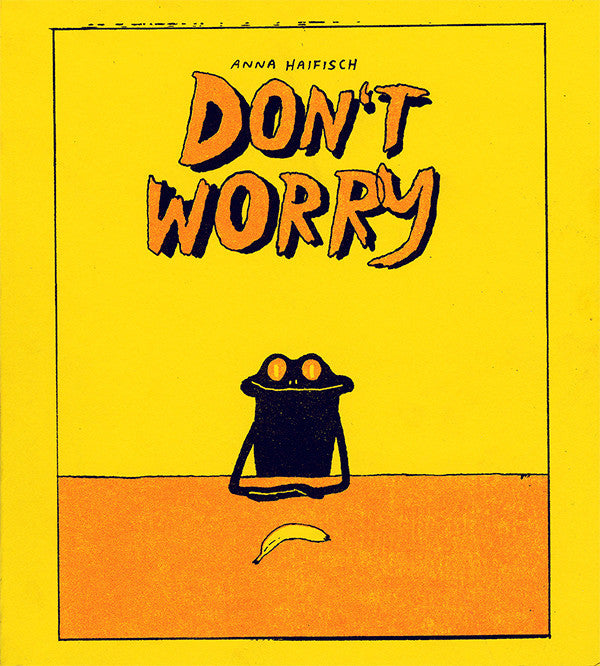 Don't Worry by Anna Haifisch