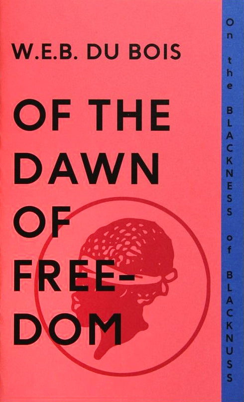 Of the Dawn of Freedom by W.E.B. Du Bois