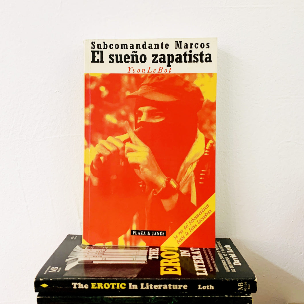 El Sueño Zapatista by Yvon Le Bot and Subcomandante Marcos
