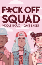 Fuck Off Squad by Nicole Goux and Dave Baker