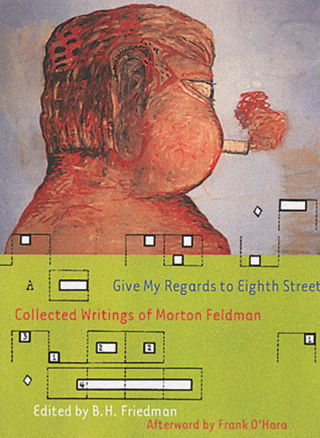 Give My Regards To Eighth Street by Morton Feldman