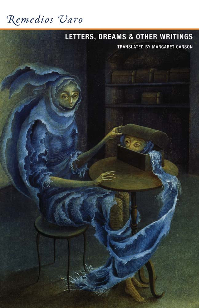 Letters, Dreams, and Other Writings by Remedios Varo