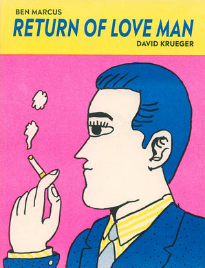 The Return of Love Man by Ben Marcus and Dave Krueger