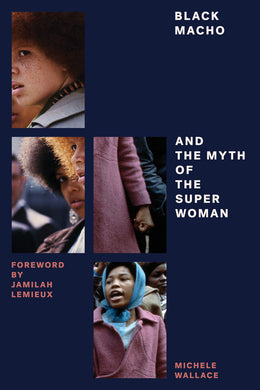 Black Macho and the Myth of the Superwoman by Michelle Wallace