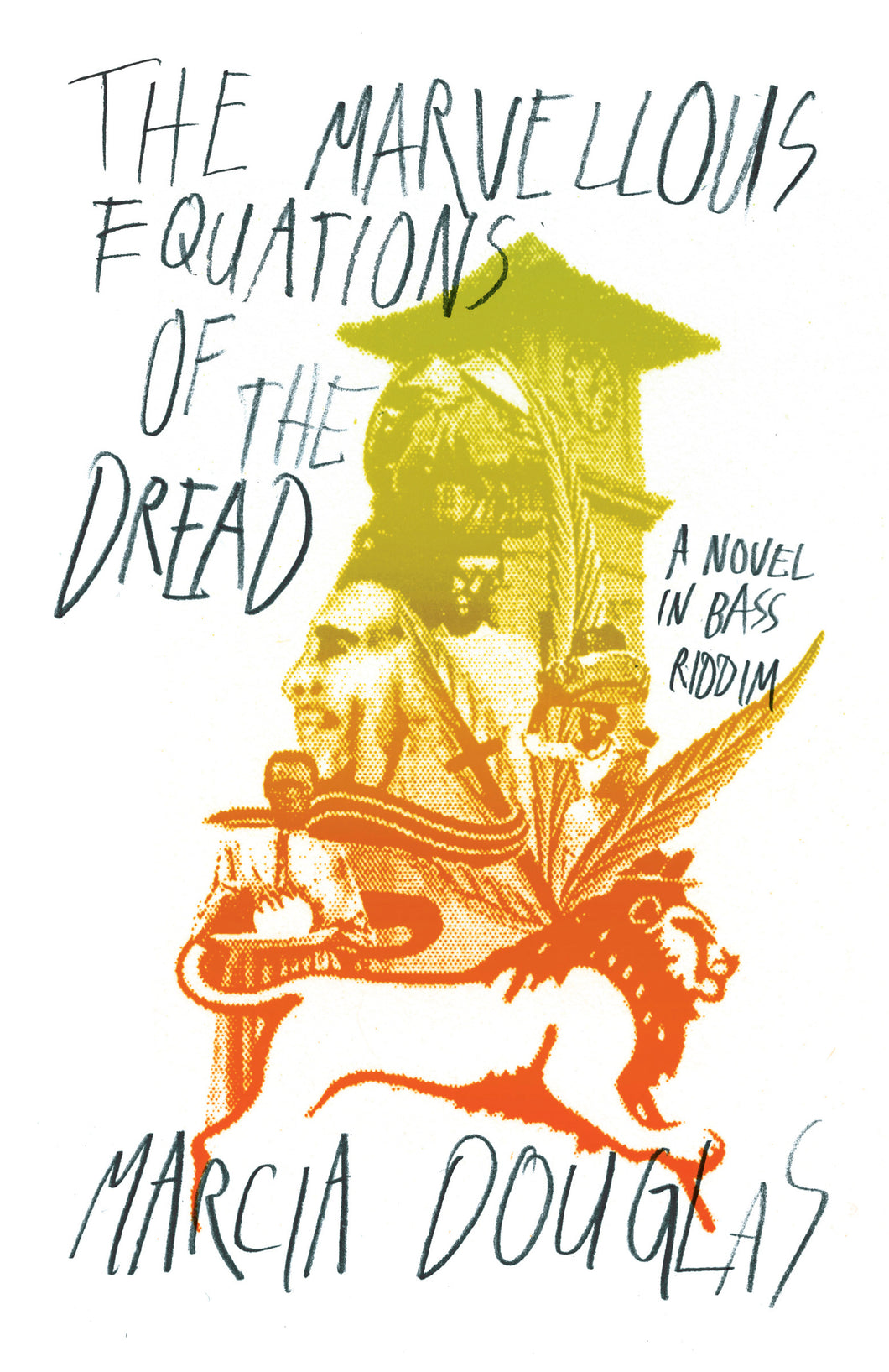 The Marvellous Equations of the Dread by Marcia Douglas