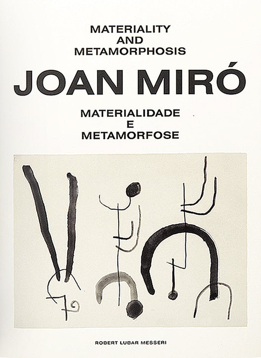 Joan Miro: Materiality And Metamorphosis