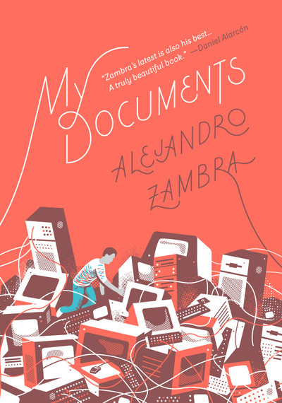 My Documents by Alejandro Zambra