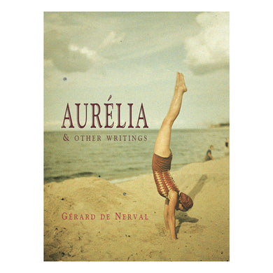 Aurélia & other writings by Gerard de Nerval