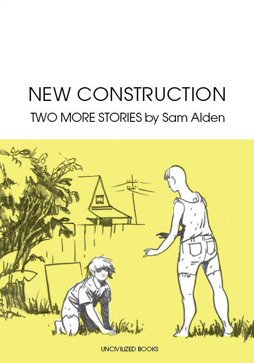 New Construction by Sam Alden