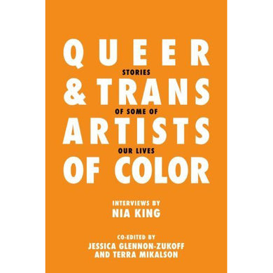 Queer and Trans Artists of Color by Nia King