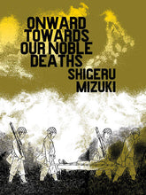 Onward Towards Our Noble Deaths by Shigeru Mizuki