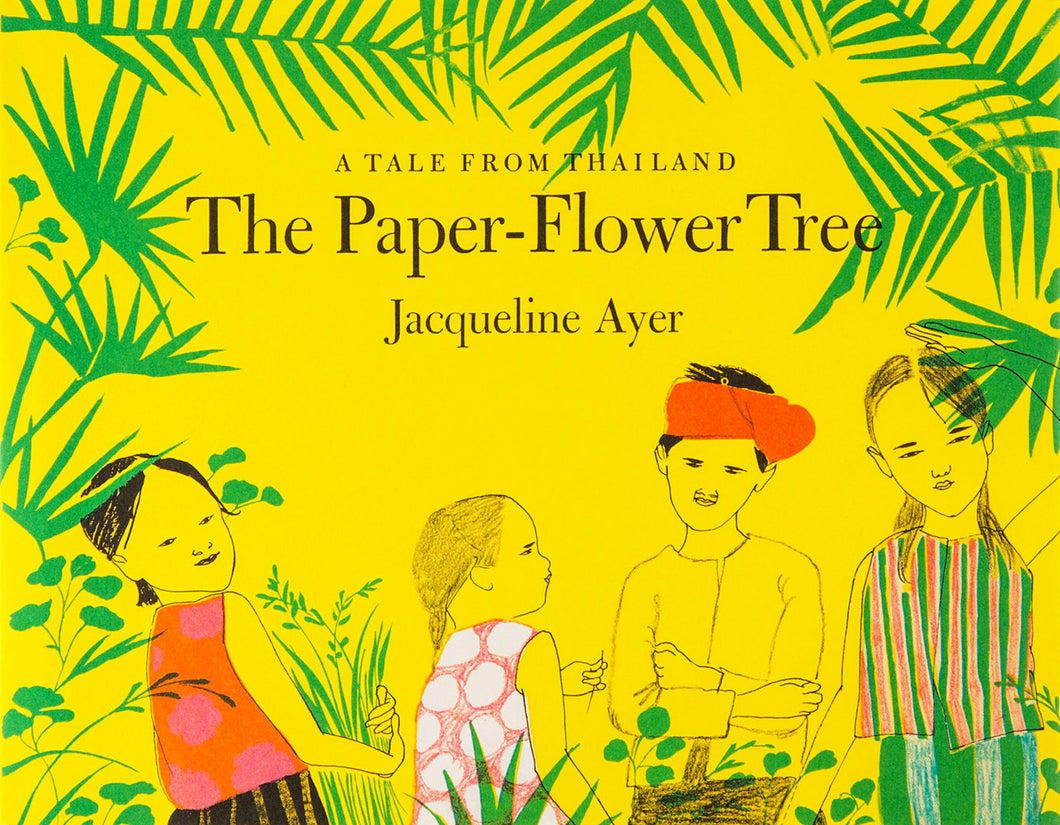 The Paper-Flower Tree by Jacqueline Ayer