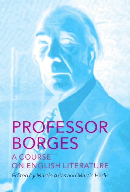 Professor Borges: A Course On English Literature Nonfiction by Jorge Luis Borges