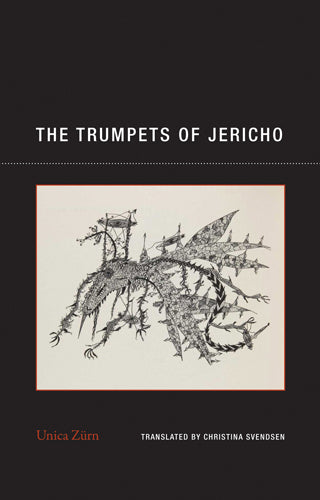 The Trumpets of Jericho By Unica Zürn