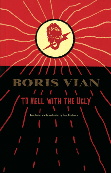 To Hell with the Ugly by Boris Vian