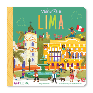 Vámanos: Lima by Patty Rodriguez and Ariana Stein