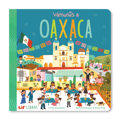 Vámanos: Oaxaca by Patty Rodriguez and Ariana Stein