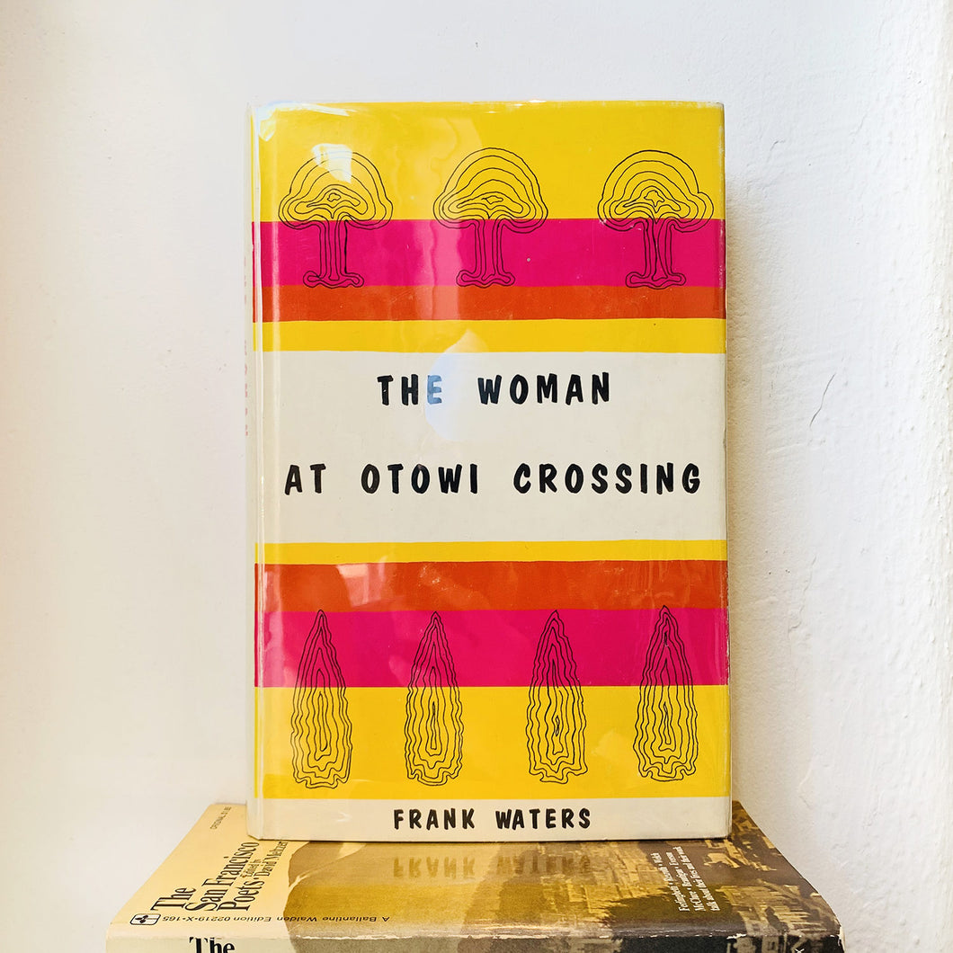 The Woman at Otowi Crossing by Frank Waters