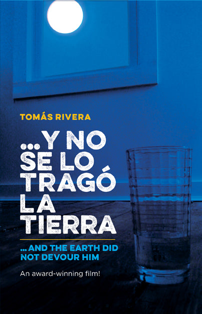 ...y no se lo trago la tierra / And The Earth Did Not Devour Him (Bilingual Edition) by Tomas Rivera