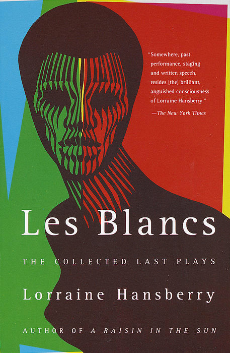 Les Blancs: The Collected Last Plays by Lorraine Hanberry