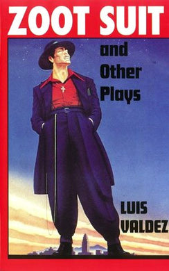 Zoot Suit and Other Plays by Luis Valdez