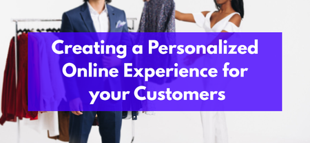 Creating a Personalized Online Experience for your Customers