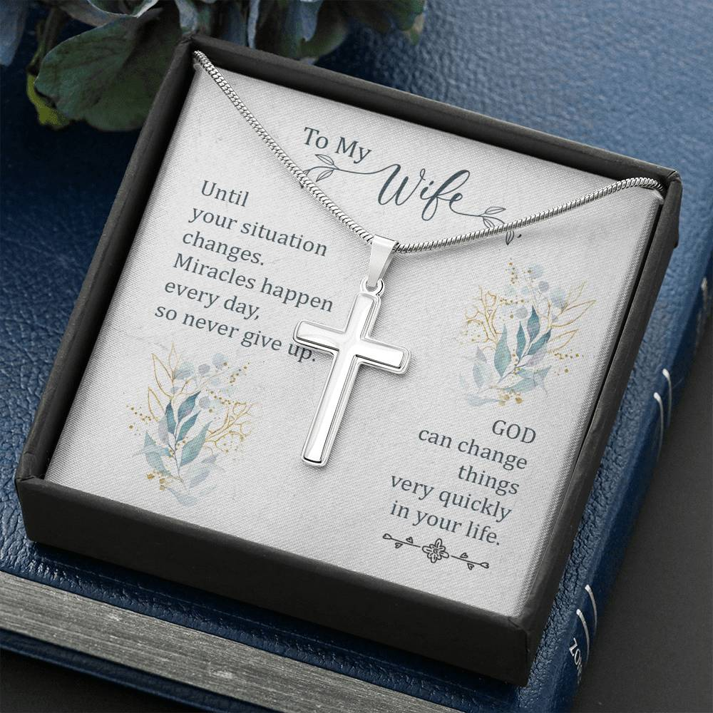 To My Wife - Until Your Situation Changes - Elegant Cross Necklace