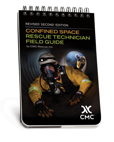 CMC - CONFINED SPACE RESCUE TECHNICIAN FIELD GUIDE